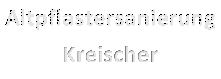 Altpflastersanierung Kreischer André