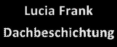 Frank Lucia Dachbeschichtung